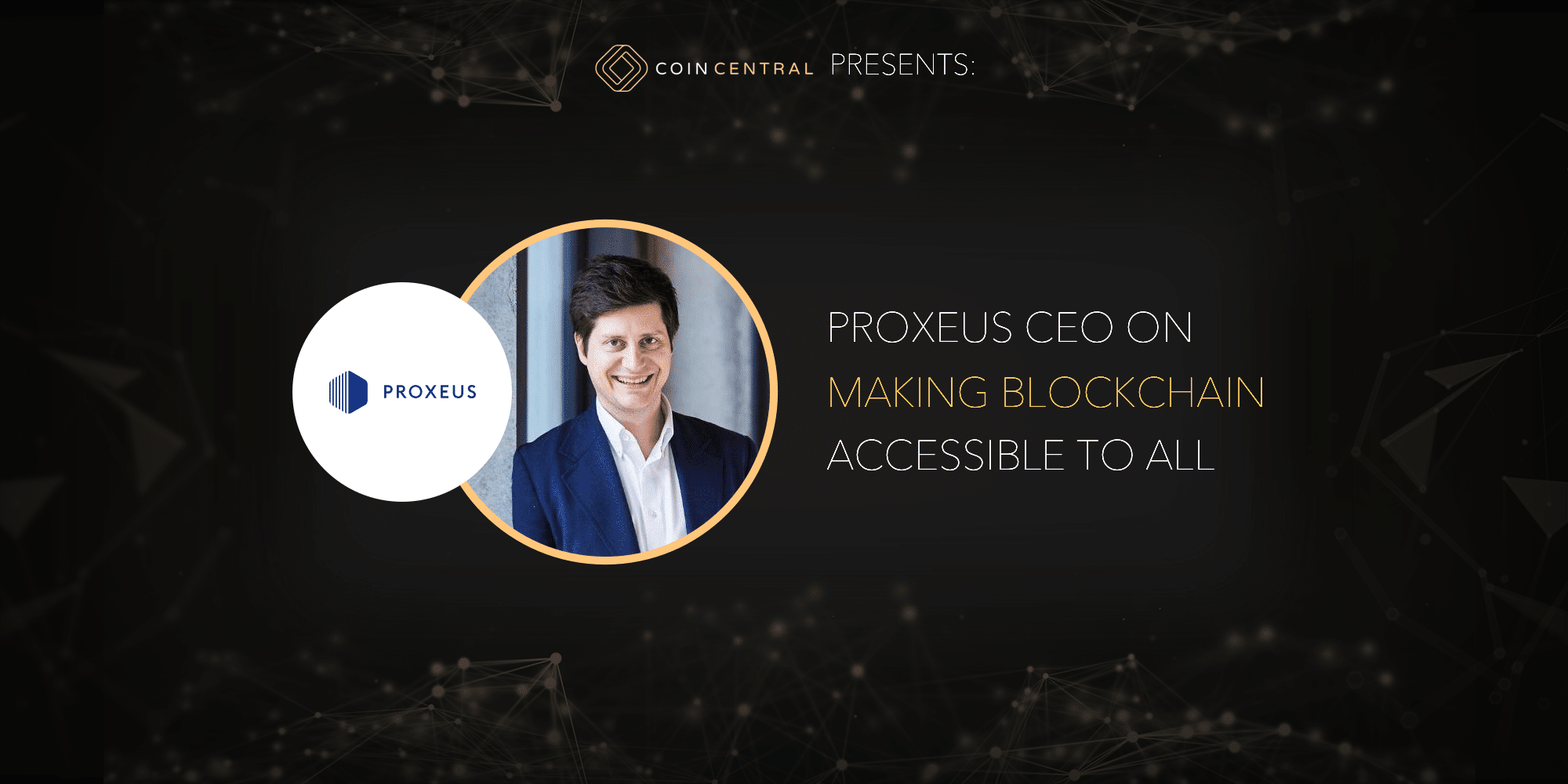 Resultado de imagen para Proxeus CEO Antoine Verdon on Making Blockchain Accessible to All
