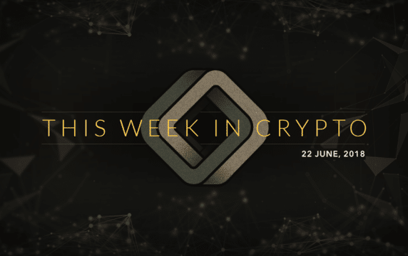this week in cryptocurrency june 22 2018